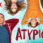 Atypical – A Netflix must watch